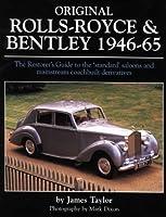 Original Rolls-Royce & Bentley 1946-65: The Restorer's Guide to the 'standard' saloons and mainstream coachbuilt derivatives (Original Series)