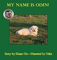 My Name is Odin: A de Good Life Farm book