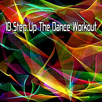 10 Step up the Dance Workout