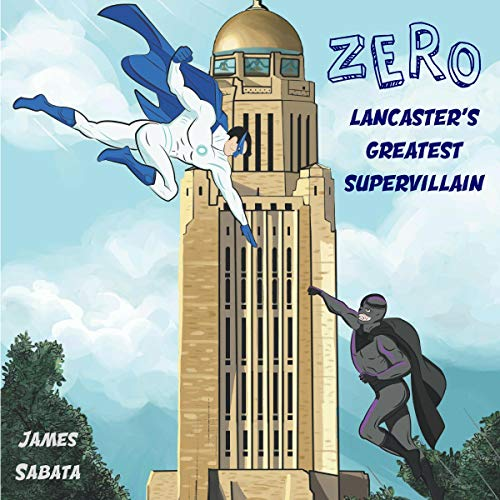 Zer0: Lancaster's Greatest Supervillain cover art
