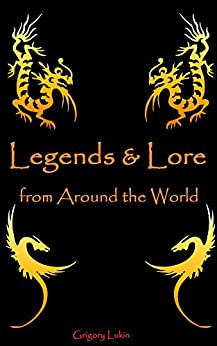 Legends & Lore from Around the World by [Grigory Lukin]