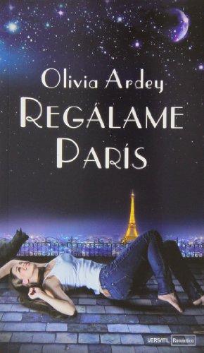 Regálame Paris (Romántica contemporánea)