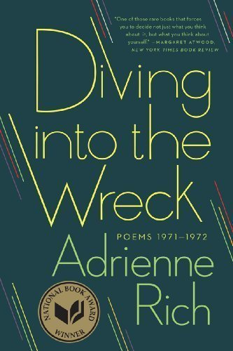 Diving Into The Wreck by Adrienne Rich (April 2 2013)