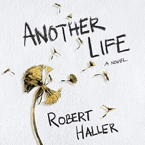 Another Life     A Novel              De :                                                                                                                                 Robert Haller                               Lu par :                                                                                                                                 Eileen Stevens,                                                                                        Andrew Eiden,                                                                                        Suzie Althens,                   and others                 Durée : 9 h et 30 min     Pas de notations     Global 0,0