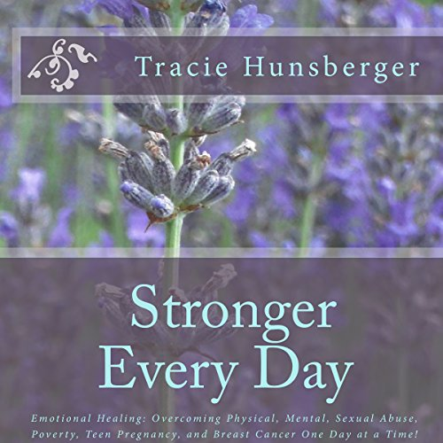 Stronger Everyday: Hard-Won Truths of a Life Lived by an Author Unafraid to Face the Battle with God at Her Side audiobook cover art