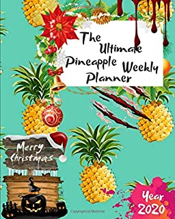 The Ultimate Merry Christmas Pineapple Weekly Planner Year 2020: Best Gift For All Age, Keep Track Planning Notebook & Organizer Logbook For Weekly ... Your Goals With The Pretty Modern Calendar