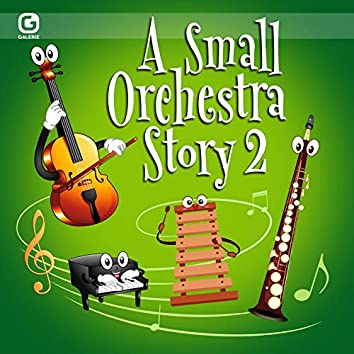 A Small Orchestra Story 2