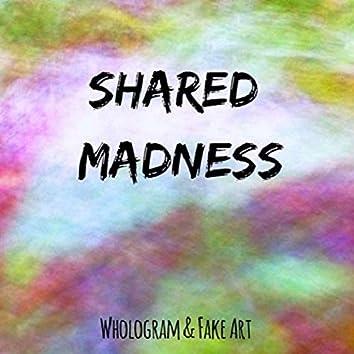 Shared Madness