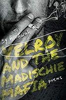 Velroy and the Madischie Mafia
