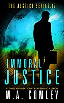 Immoral Justice (Justice Series Book 17) by [M A Comley]