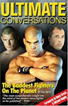 Ultimate Conversations: The Baddest Fighters on the Planet