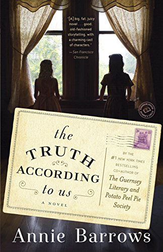 The Truth According to Us: A Novel by [Annie Barrows]