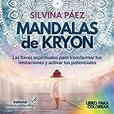 MANDALAS de KRYON: Las llaves espirituales para trasmutar tus limitaciones y activar tus potenciales - Libro para colorear