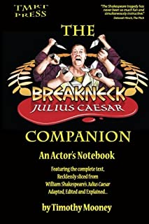 The Breakneck Julius Caesar Companion: An Actor's Notebook