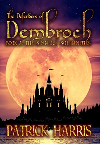 The Defenders of Dembroch: Book 2 - The Sinners' Solemnities