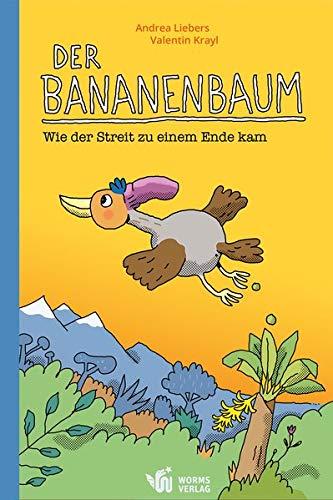 Der Bananenbaum: Wie der Streit zu einem Ende kam (Edition Kimonade: Edel wie ein Kimono und erfrischend wie Limonade!)