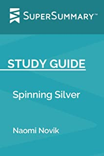 Study Guide: Spinning Silver by Naomi Novik (SuperSummary)