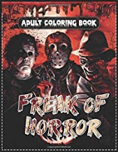 Freak Of Horror adult Coloring Book: Stress Relief Colouring Pages For Teens, Adults Kids Relaxation With Creepy Freaky Ha...