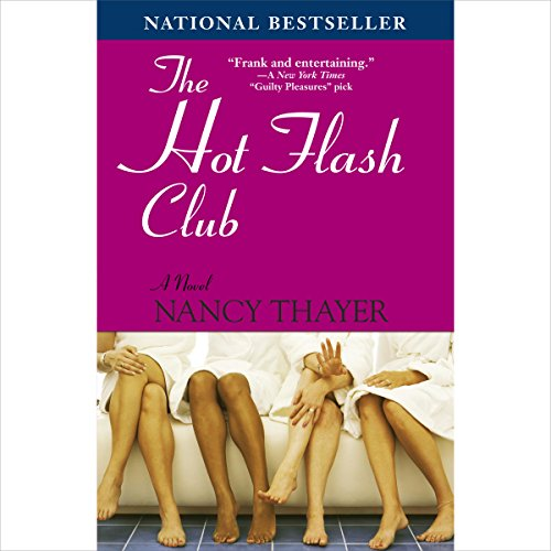 The Hot Flash Club                   Written by:                                                                                                                                 Nancy Thayer                               Narrated by:                                                                                                                                 Carrington MacDuffie                      Length: 10 hrs and 51 mins     Not rated yet     Overall 0.0