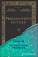 Philosophy's Future: The Problem of Philosophical Progress