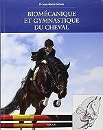 Biomécanique et gymnastique du cheval de Jean-Marie Denoix