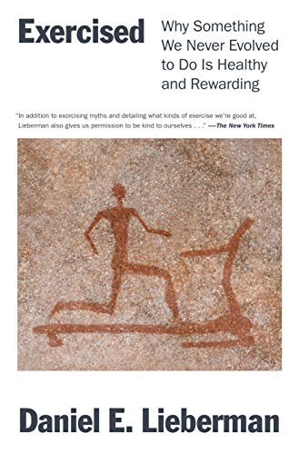 Compare Textbook Prices for Exercised: Why Something We Never Evolved to Do Is Healthy and Rewarding 1st Edition ISBN 9781524746988 by Lieberman, Daniel