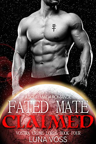 Fated Mate Claimed: A Dark Sci-Fi Mafia Romance (Vostra Crime Lords Book 4) (English Edition)