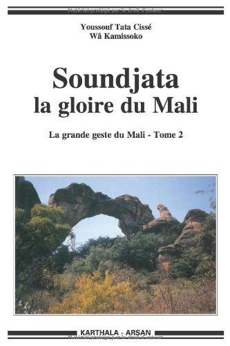 Soundjata: Glóir Mailí. Comhartha mór Mailí - Imleabhar 2