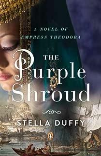 The Purple Shroud: A Novel of Empress Theodora