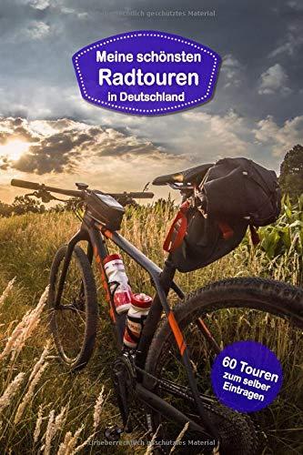Meine schönsten Radtouren in Deutschland: Tagebuch für Radfahrer, Mountainbiker, Rennradfahrer. Platz für 60 Fahrradtouren,Touren, Radtouren. Perfekt ... für die Fahrradtour, Radreisen, Fahrradurlaub