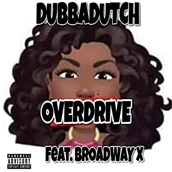 OverDrive (feat. Broadway X)