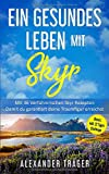 Ein Gesundes Leben mit Skyr: Mit 36 Verführerischen Skyr Rezepten Damit du garantiert deine Traumfigur erreicht inkl. 21 Tages Challenge