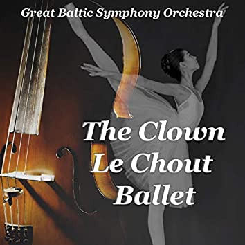 The Clown Le Chout Ballet