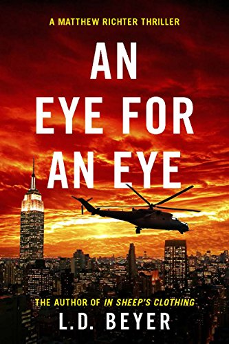 Book: An Eye For An Eye (Matthew Richter Thriller Series Book 2) by L.D. Beyer