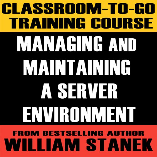 Classroom-To-Go Training Course for Managing and Maintaining a Server Environment audiobook cover art