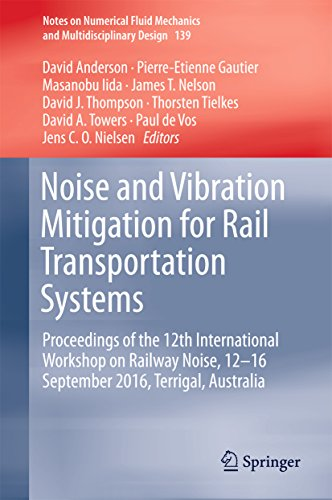 Noise and Vibration Mitigation for Rail Transportation Systems: Proceedings of the 12th International Workshop on Railway Noise, 12-16 September 2016, ... Design Book 139) (English Edition)