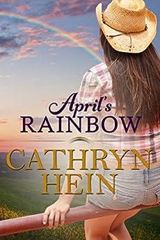 April's Rainbow by [Cathryn Hein]