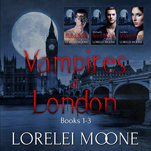 Vampires of London: Books 1-3: A Steamy Vampire Romance Collection audiobook cover art