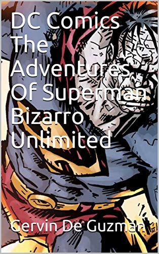 DC Comics The Adventures Of Superman Bizarro Unlimited (English Edition)
