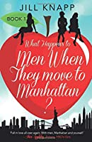 What Happens to Men When They Move to Manhattan? (What Happens to Men?)