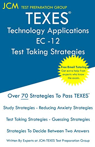 TEXES Technology Applications EC-12 - Test Taking Strategies: TEXES 242 Exam - Free Online Tutoring - New 2020 Edition - The latest strategies to pass your exam.