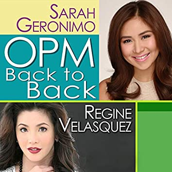 OPM Back to Back Hits of Regine Velasquez & Sarah Geronimo