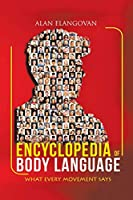 Encyclopedia of Body Language: What Every Movement Says