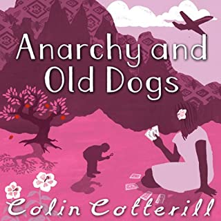 Anarchy and Old Dogs                   By:                                                                                                                                 Colin Cotterill                               Narrated by:                                                                                                                                 Nigel Anthony                      Length: 7 hrs and 39 mins     6 ratings     Overall 5.0