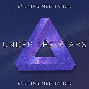 Under the Stars – Evening Meditation with Shamanic New Age Music, Achieve Peace of Mind & Inner Harmony, Spiritual Healing, Deep Breath, Transcendental Energy, Mindfulness