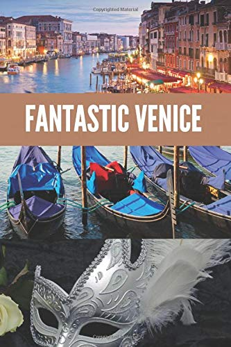 FANTASTIC VENICE: Lained Notebook, write your travel experiences in Venice. 100 pans available for your experiences.