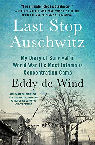 Last Stop Auschwitz: My Diary of Survival in World War II¿s Most Infamous Concentration Camp