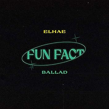 Fun Fact Ballad