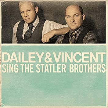 Dailey & Vincent Sing The Statler Brothers