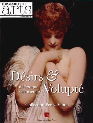Connaissance Des Arts Hors Srie N 593 Dsirs Et Volupt Lpoque Victorienne Collection Prez Simon